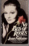 No Bed Of Roses - Joan Fontaine
