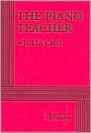 The Piano Teacher - Julia Cho