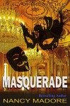 Masquerade (Legacy of the Watchers Book 3) - Nancy Madore