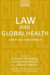 Law and Global Health: Current Legal Issues Volume 16 - Michael D.A. Freeman, Sarah Hawkes, Belinda Bennett