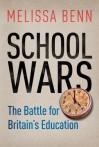 School Wars: The Battle for Britain's Education - Melissa Benn