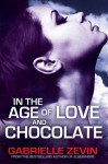 In the Age of Love and Chocolate (Gabrielle Zevin Birthright Trilogy) - Gabrielle Zevin