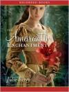 The Amaranth Enchantment - Julie Berry