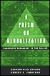 A Prism on Globalization: Corporate Responses to the Dollar - Subramanian Rangan, Robert Lawrence