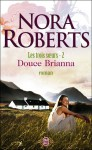 Douce Brianna (Les trois soeurs, #2) - Nora Roberts
