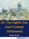On The Eighth Day God Created Allotments - David Boyle