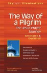 The Way of a Pilgrim: The Jesus Prayer Journey Annotated & Explained - Gleb Pokrovsky, Andrew Harvey