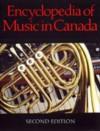Encyclopedia of Music in Canada - Helmut Kallmann, Mark Miller, Gilles Potvin