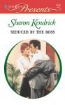 Seduced by the Boss - Sharon Kendrick