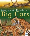 My Best Book Of Big Cats (My Best Book Of...) - Christiane Gunzi