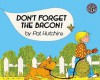Don't Forget the Bacon! (Mulberry Big Books) - Pat Hutchins