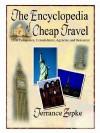 The Encyclopedia of Cheap Travel - Terrance Zepke