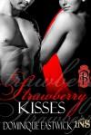 Strawberry Kisses - Dominique Eastwick
