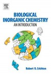 Biological Inorganic Chemistry: A New Introduction to Molecular Structure and Function - Robert R. Crichton