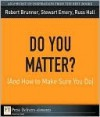 Do You Matter? (and How to Make Sure You Do) - Robert Brunner, Stewart Emery, Russ Hall