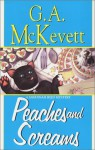 Peaches and Screams (Savannah Reid Mystery, Book 7) - G.A. McKevett