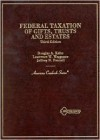 Federal Taxation of Gifts, Trusts & Estates (American Casebook Series) - Douglas A. Kahn, Lawrence W. Waggoner, Jeffrey N. Pennell