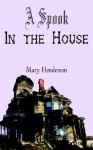 A Spook In The House - Mary Henderson