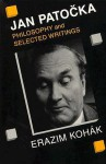 Jan Patocka: Philosophy and Selected Writings - Erazim V. Kohák