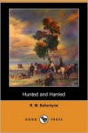 Hunted and Harried: A Tale of the Scottish Covenanters - R.M. Ballantyne