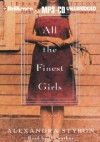 All the Finest Girls - Alexandra Styron