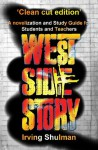 West Side Story: A novelization and Study Guide for Students and Teachers - Irving Shulman, MonkeyBone Publications