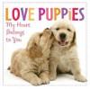 Love Puppies: My Heart Belongs to You - Sellers Publishing, Jane Burton