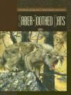Saber-Toothed Cats - Susan H. Gray
