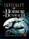 Mitos de Cthulhu IV: El Horror de Dunwich - H.P. Lovecraft