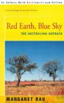 Red Earth, Blue Sky: The Australian Outback - Margaret Rau