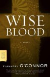 Wise Blood: A Novel - Flannery O'Connor