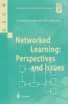 Networked Learning: Perspectives and Issues - Christine Steeples, Christopher Jones