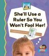 She'll Use a Ruler So You Won't Fool Her! - Kelly Doudna