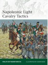 Napoleonic Light Cavalry Tactics - Philip Haythornthwaite