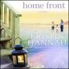 Home Front: A Novel - Kristin Hannah, Maggi-Meg Reed