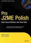 Pro J2me Polish: Open Source Wireless Java Tools Suite - Robert Virkus