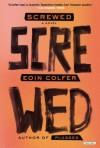 Screwed: A Novel - Eoin Colfer