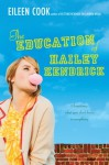The Education of Hailey Kendrick - Eileen Cook