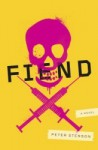 Fiend: A Novel - Peter Stenson, Tom Haberkorn