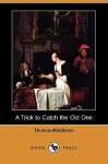Trick to Catch the Old One (The New Mermaid Series) - Thomas Middleton