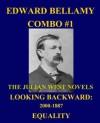 Edward Bellamy Combo #1: The Julian West Novels: Looking Backward: 2000-1887/Equality - Edward Bellamy