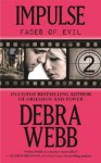 Impulse: Faces of Evil 2 - Debra Webb