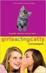 Girls Acting Catty - Leslie Margolis