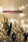 Homegrown Defense: Biofuels & National Security - Frank J. Gaffney Jr., Gal Luft, Robert Zubrin, Wesley K Clark, Burl Haigwood, Greg Dolan, Ben Lerner, David Reaboi