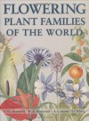 Flowering Plant Families of the World - V.H. Heywood
