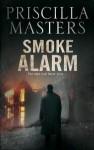 Smoke Alarm - Priscilla Masters