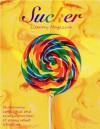 Sucker Literary Magazine (Sucker Literary Magazine Issue 1) - Hannah Goodman, Alyssa Gaudreau