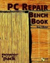 PC Repair Bench Book [With CDROM] - Ron Gilster