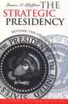 The Strategic Presidency: Hitting the Ground Running - James P. Pfiffner
