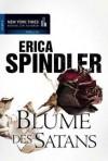Blume des Satans. - Erica Spindler